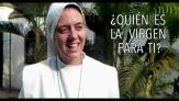 ¿Quién es para ti la Virgen María?